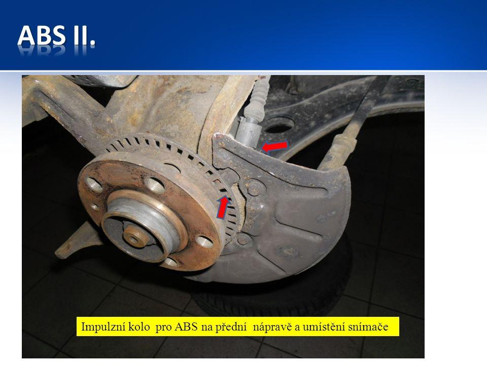 Nastavení vzdálenosti - impulzní kolo pro ABS na přední nápravě a umístění snímače konroluj!