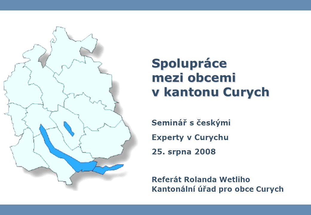 Spolupráce mezi obcemi v kantonu Curych Seminář s českými Experty v Curychu 25.