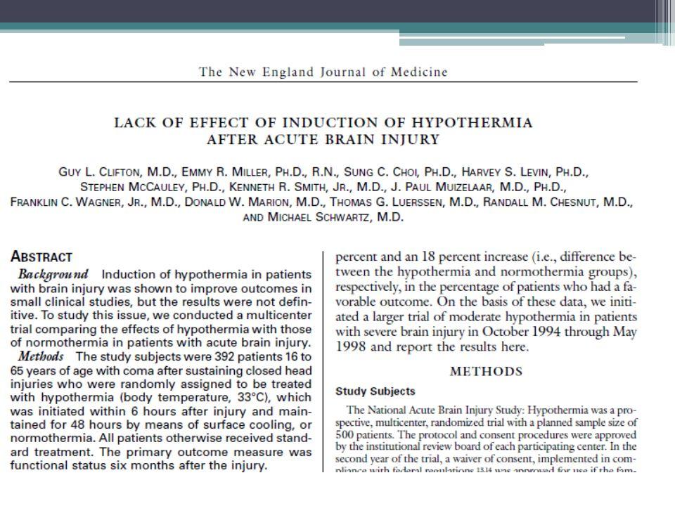 Studie NABISH-1(Clifton, NEJM, 2001) Pacienti 16-55 let s TBI (GCS 3-8) Hypotermie 33°C po 48 hod (n=199) vs.