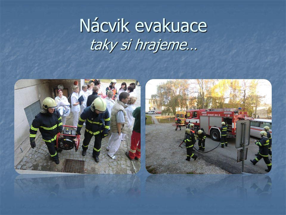 Nácvik evakuace taky si hrajeme…
