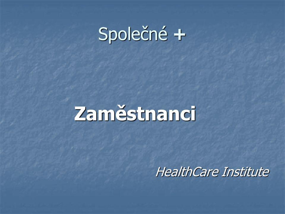 Společné + Zaměstnanci HealthCare Institute