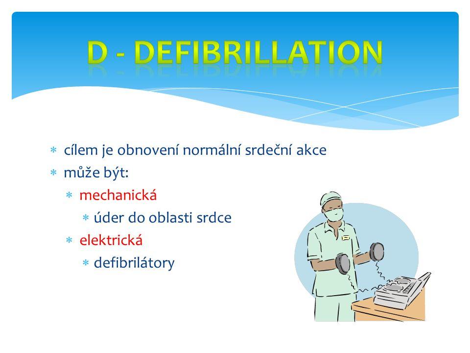  cílem je obnovení normální srdeční akce  může být:  mechanická  úder do oblasti srdce  elektrická  defibrilátory