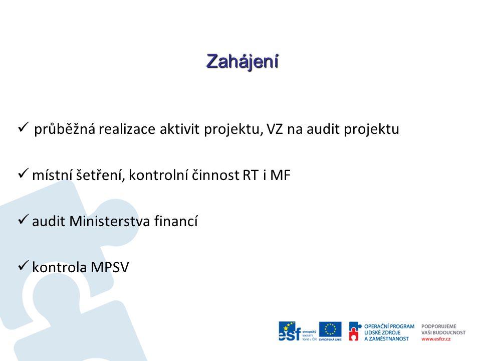 Zahájení průběžná realizace aktivit projektu, VZ na audit projektu místní šetření, kontrolní činnost RT i MF audit Ministerstva financí kontrola MPSV