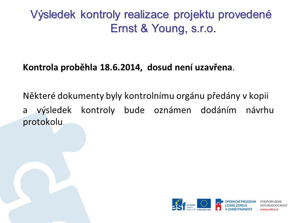 Výsledek kontroly realizace projektu provedené Ernst & Young, s.r.o.