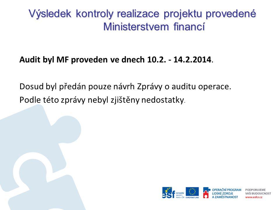 Výsledek kontroly realizace projektu provedené Ministerstvem financí Audit byl MF proveden ve dnech 10.2.