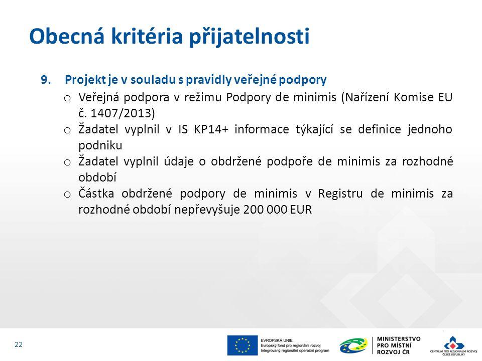 9.Projekt je v souladu s pravidly veřejné podpory o Veřejná podpora v režimu Podpory de minimis (Nařízení Komise EU č.
