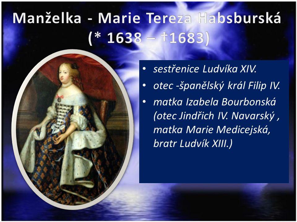 sestřenice Ludvíka XIV. otec -španělský král Filip IV. matka Izabela Bourbonská (otec Jindřich IV. Navarský, matka Marie Medicejská, bratr Ludvík XIII