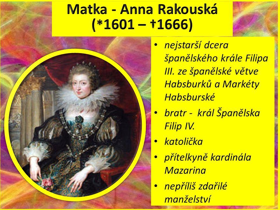 nejstarší dcera španělského krále Filipa III. ze španělské větve Habsburků a Markéty Habsburské bratr - král Španělska Filip IV. katolička přítelkyně