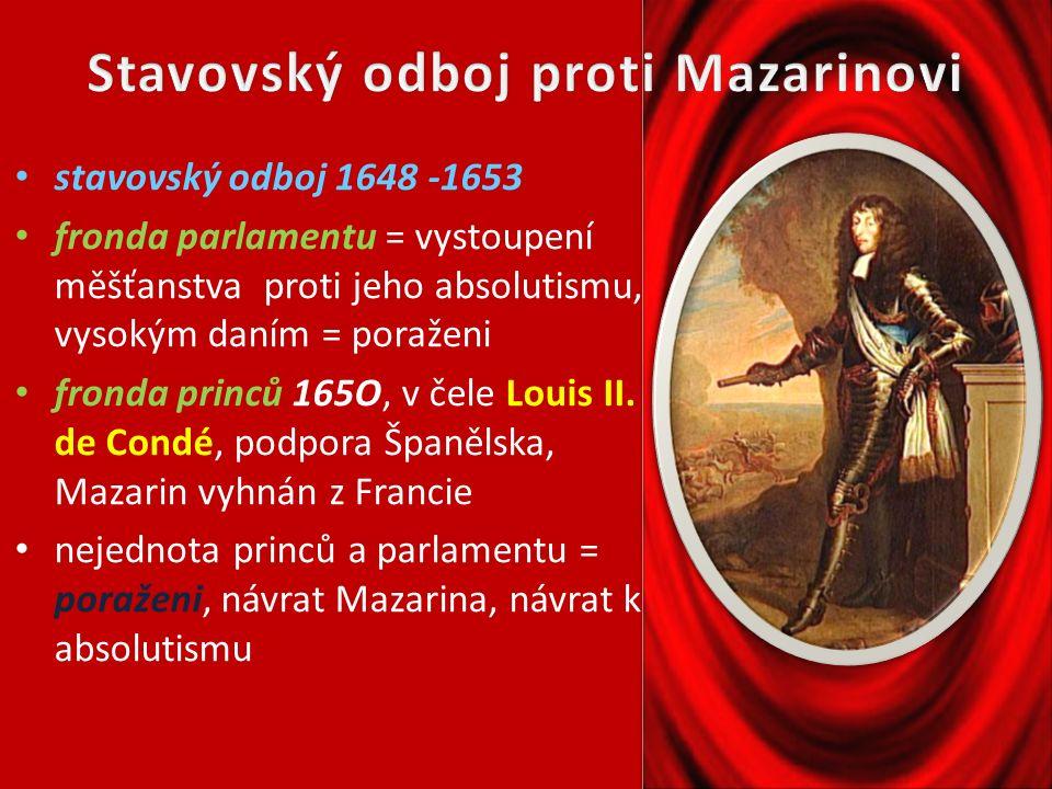 absolutistický panovník (samovládce), král Slunce, vládl 1643 - 1715 matka Anna Rakouská, otec Ludvík XIII., manželka Marie Tereza Habsburská doba rozkvětu i úpadku, daně platí jen buržoazie stavovský odboj proti Mazarinovi – fronda parlamentu, princů = poražena opory - katolická církev - kardinál Mazarin, policejní aparát, stálá placená armáda, vzdělaní bohatí měšťané náboženství katolické - boj proti hugenotům, 1685 zrušen Nantský edikt,dragonády, Jeden král, jedna víra, jeden zákon podporoval manufaktury, budování stálé armády, obchod -merkantilismus – Colbert, pronikání do kolonií (v Americe získal kolonii Luisianu, část Indonésie, Madagaskar, část Kanady (obchod s černošškými otroky) nákladný život - přepychové šperky, móda, stavba honosného zámku Versailles = vysoké daně, cla život na venkově = tvrdý feudalismus, vysoké daně za pronájem půdy, daně feudálům = králi, církvi, šlechtě Francie ve válkách -válka o dědictví falcké, válka o španělské dědictví (získal část Španělského Nizozemí, Alsasko) po jeho smrti země finančně vyčerpaná = nespokojení poddaní i šlechta = podmínky pro vypuknutí Velké Francouzské revoluce po smrti Ludvíka – pravnuk Ludvík XV.