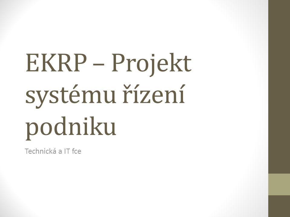 EKRP – Projekt systému řízení podniku Technická a IT fce