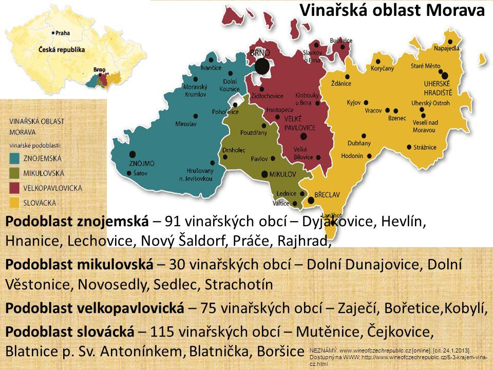 Podoblast znojemská – 91 vinařských obcí – Dyjákovice, Hevlín, Hnanice, Lechovice, Nový Šaldorf, Práče, Rajhrad, Podoblast mikulovská – 30 vinařských
