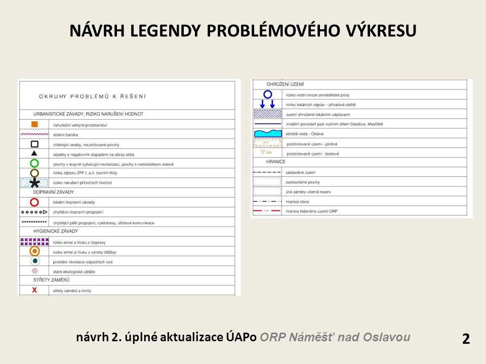 NÁVRH LEGENDY PROBLÉMOVÉHO VÝKRESU 2 návrh 2. úplné aktualizace ÚAPo ORP Náměšť nad Oslavou
