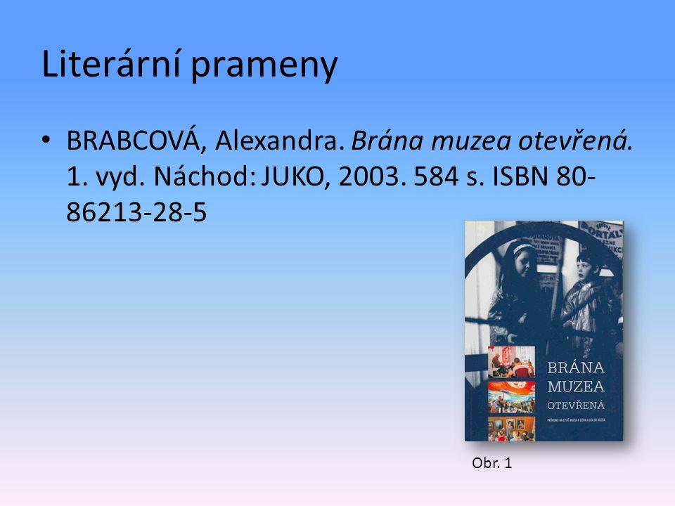 Literární prameny BRABCOVÁ, Alexandra.Brána muzea otevřená.