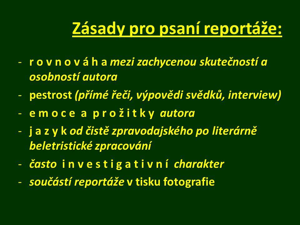 Kompozice: 1.Přímočará -reportážní vypravování -autor píše v 1.