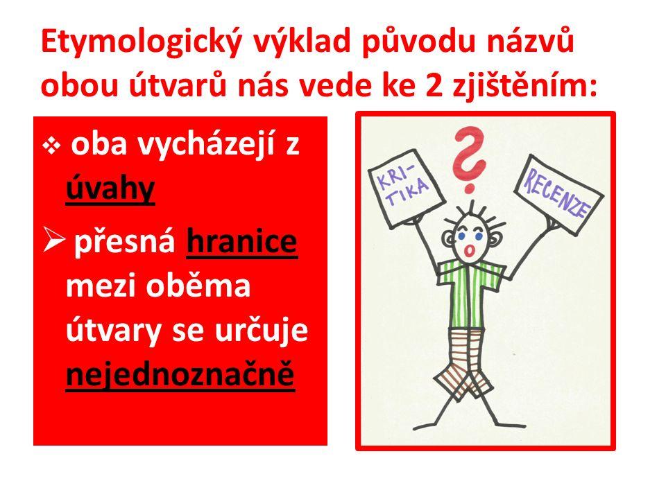 Etymologický výklad původu názvů obou útvarů nás vede ke 2 zjištěním:  oba vycházejí z úvahy  přesná hranice mezi oběma útvary se určuje nejednoznačně