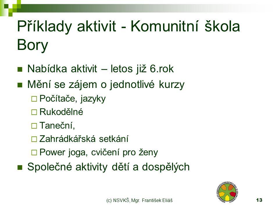 (c) NSVKŠ, Mgr.František Eliáš14 Přínos pro …občany.