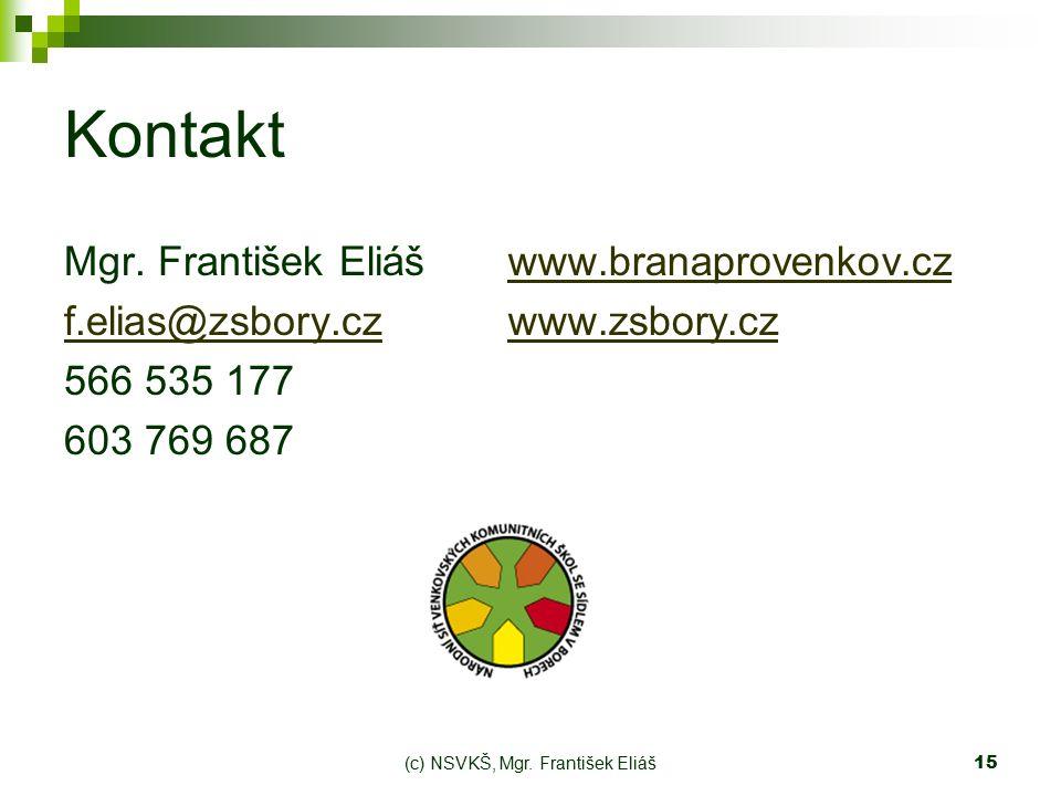 (c) NSVKŠ, Mgr. František Eliáš15 Kontakt Mgr.