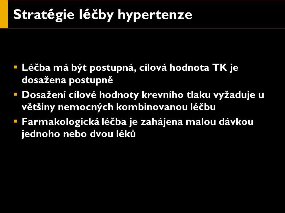 Strat é gie l é čby hypertenze  Léčba má být postupná, cílová hodnota TK je dosažena postupně  Dosažení cílové hodnoty krevního tlaku vyžaduje u většiny nemocných kombinovanou léčbu  Farmakologická léčba je zahájena malou dávkou jednoho nebo dvou léků