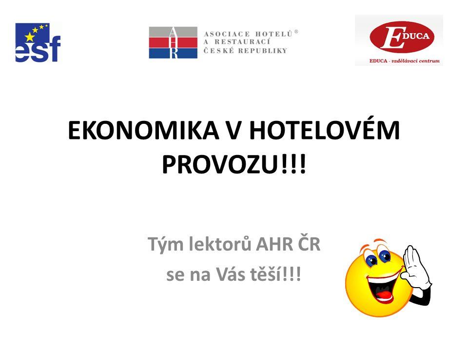 EKONOMIKA V HOTELOVÉM PROVOZU!!! Tým lektorů AHR ČR se na Vás těší!!!