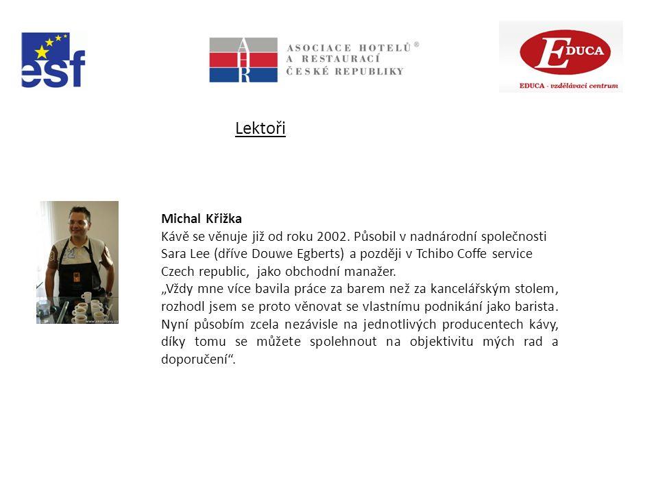 Lektoři Michal Křižka Kávě se věnuje již od roku 2002.