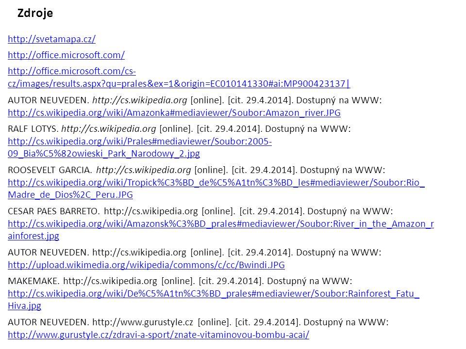 http://svetamapa.cz/ Zdroje AUTOR NEUVEDEN. http://cs.wikipedia.org [online].