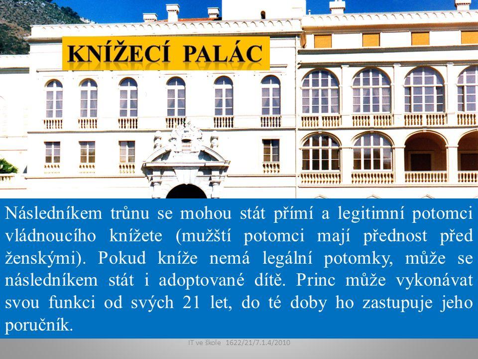 IT ve škole 1622/21/7.1.4/2010 Následníkem trůnu se mohou stát přímí a legitimní potomci vládnoucího knížete (mužští potomci mají přednost před ženskými).