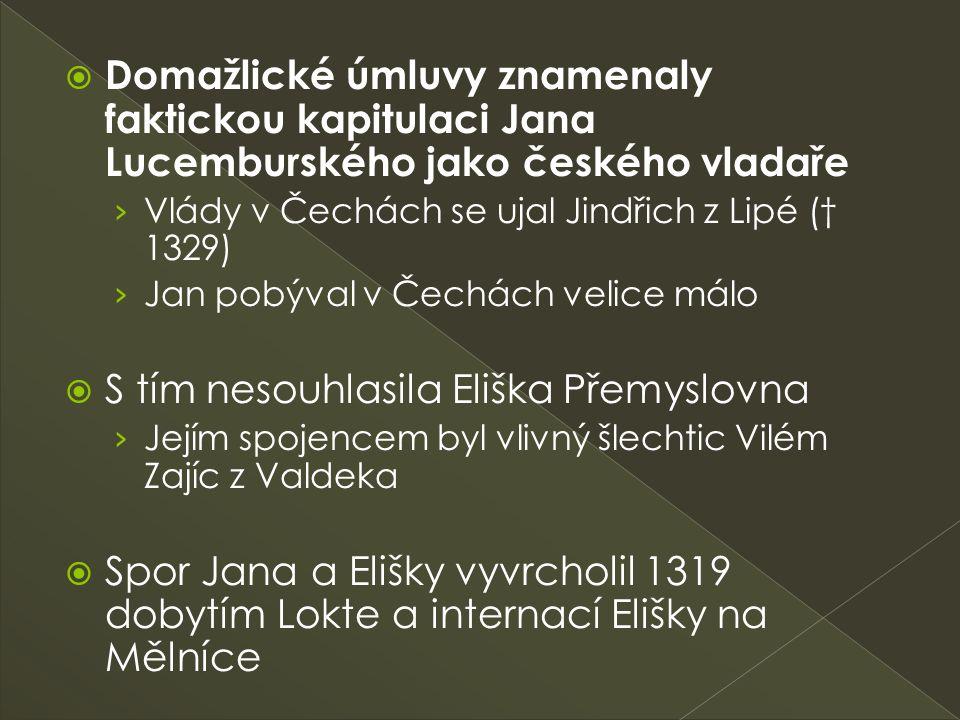  Domažlické úmluvy znamenaly faktickou kapitulaci Jana Lucemburského jako českého vladaře › Vlády v Čechách se ujal Jindřich z Lipé († 1329) › Jan po
