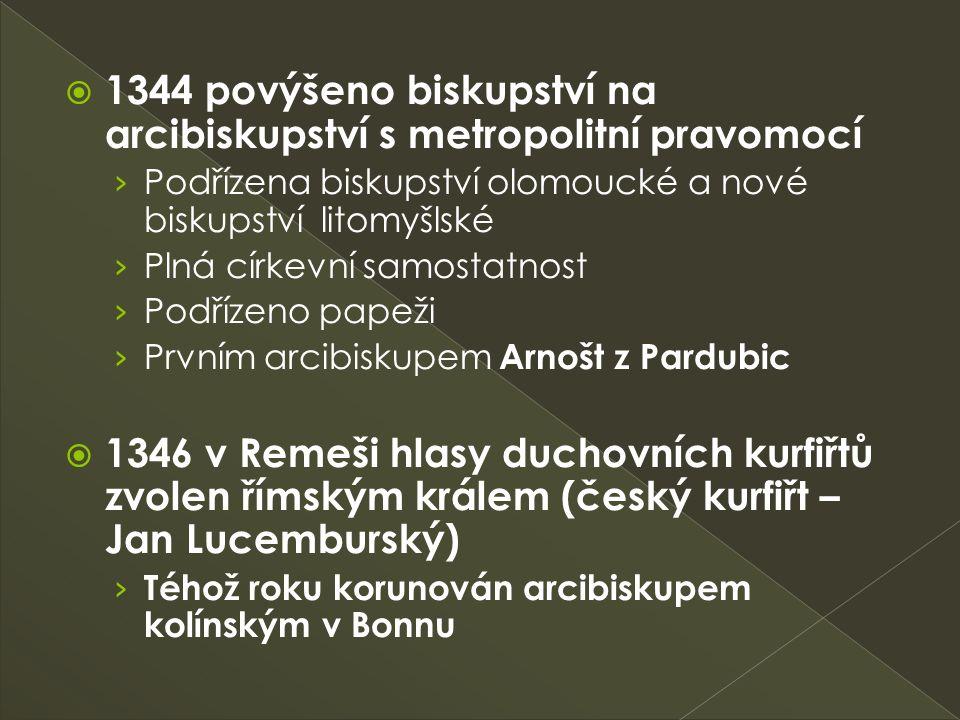  1344 povýšeno biskupství na arcibiskupství s metropolitní pravomocí › Podřízena biskupství olomoucké a nové biskupství litomyšlské › Plná církevní s