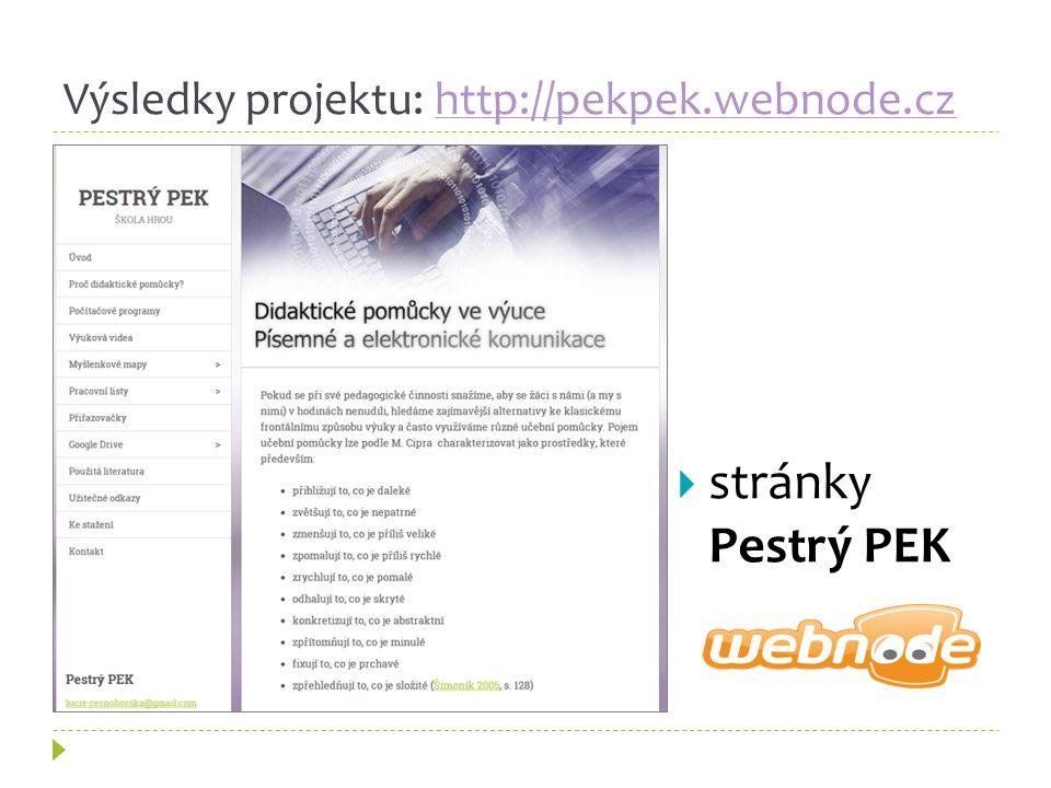 Výsledky projektu: http://pekpek.webnode.czhttp://pekpek.webnode.cz  stránky Pestrý PEK