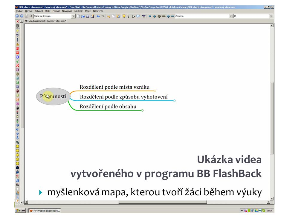 Teoretická část  Princip myšlenkových map a jeho využití  Záznam obrazovky a tvorba výukových videí  Představení použitého software  FreeMind, FreeMind portable – Myšlenkové mapy  BB FlashBack – Záznam obrazovky