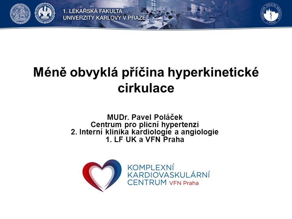 Méně obvyklá příčina hyperkinetické cirkulace MUDr.