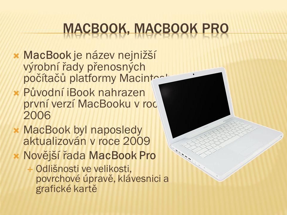  MacBook je název nejnižší výrobní řady přenosných počítačů platformy Macintosh  Původní iBook nahrazen první verzí MacBooku v roce 2006  MacBook b