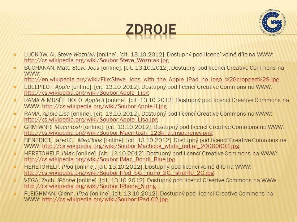  LUCKOW, Al. Steve Wozniak [online]. [cit. 13.10.2012]. Dostupný pod licencí volné dílo na WWW: http://cs.wikipedia.org/wiki/Soubor:Steve_Wozniak.jpg