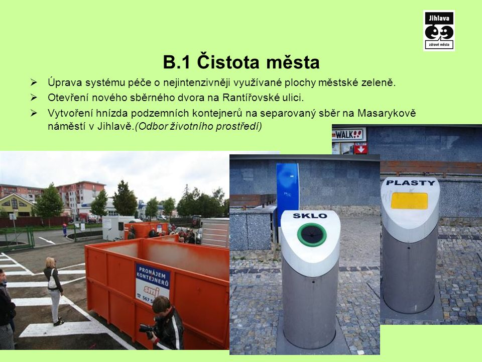 B.1 Čistota města  Úprava systému péče o nejintenzivněji využívané plochy městské zeleně.