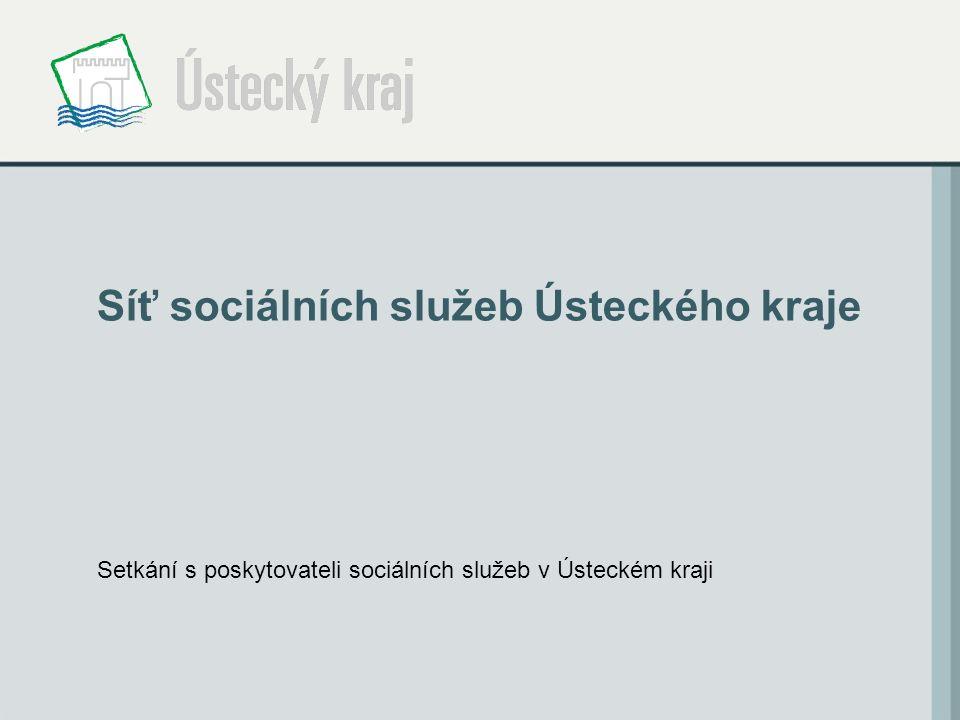 Síť sociálních služeb Ústeckého kraje Setkání s poskytovateli sociálních služeb v Ústeckém kraji