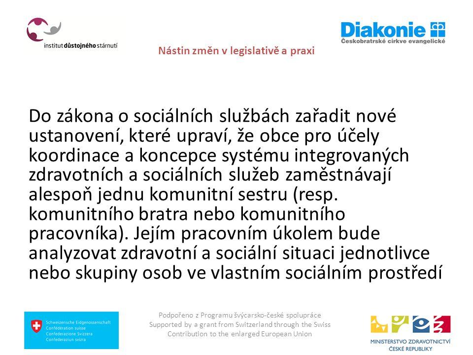 Nástin změn v legislativě a praxi Do zákona o sociálních službách zařadit nové ustanovení, které upraví, že obce pro účely koordinace a koncepce systé
