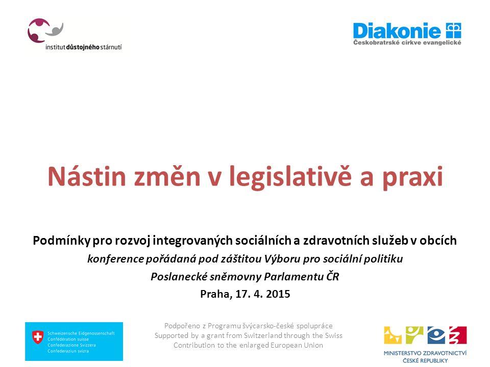 Nástin změn v legislativě a praxi Podmínky pro rozvoj integrovaných sociálních a zdravotních služeb v obcích konference pořádaná pod záštitou Výboru p
