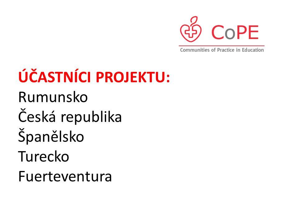 ÚČASTNÍCI PROJEKTU: Rumunsko Česká republika Španělsko Turecko Fuerteventura