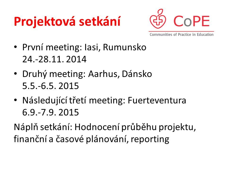 Projektová setkání První meeting: Iasi, Rumunsko 24.-28.11. 2014 Druhý meeting: Aarhus, Dánsko 5.5.-6.5. 2015 Následující třetí meeting: Fuerteventura