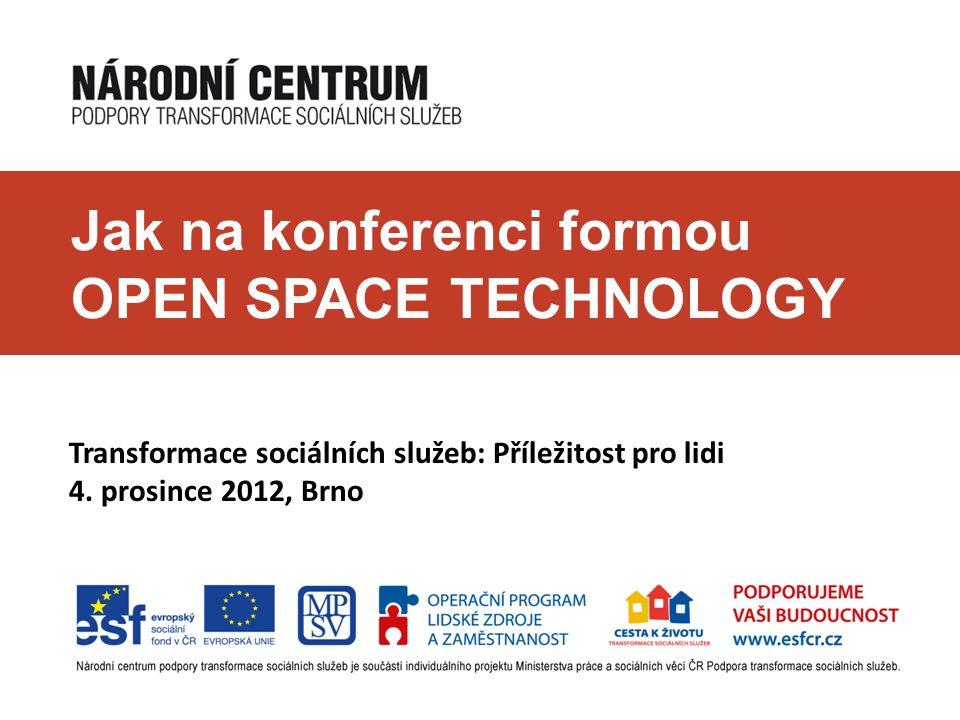 Jak na konferenci formou OPEN SPACE TECHNOLOGY Transformace sociálních služeb: Příležitost pro lidi 4.