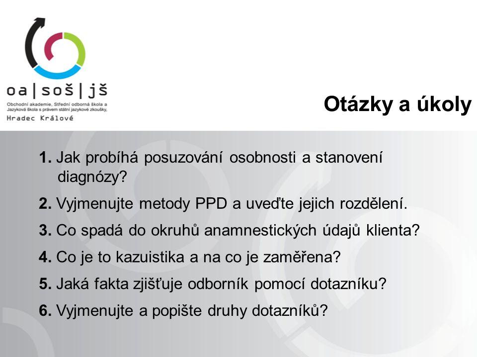 Otázky a úkoly 1. Jak probíhá posuzování osobnosti a stanovení diagnózy.