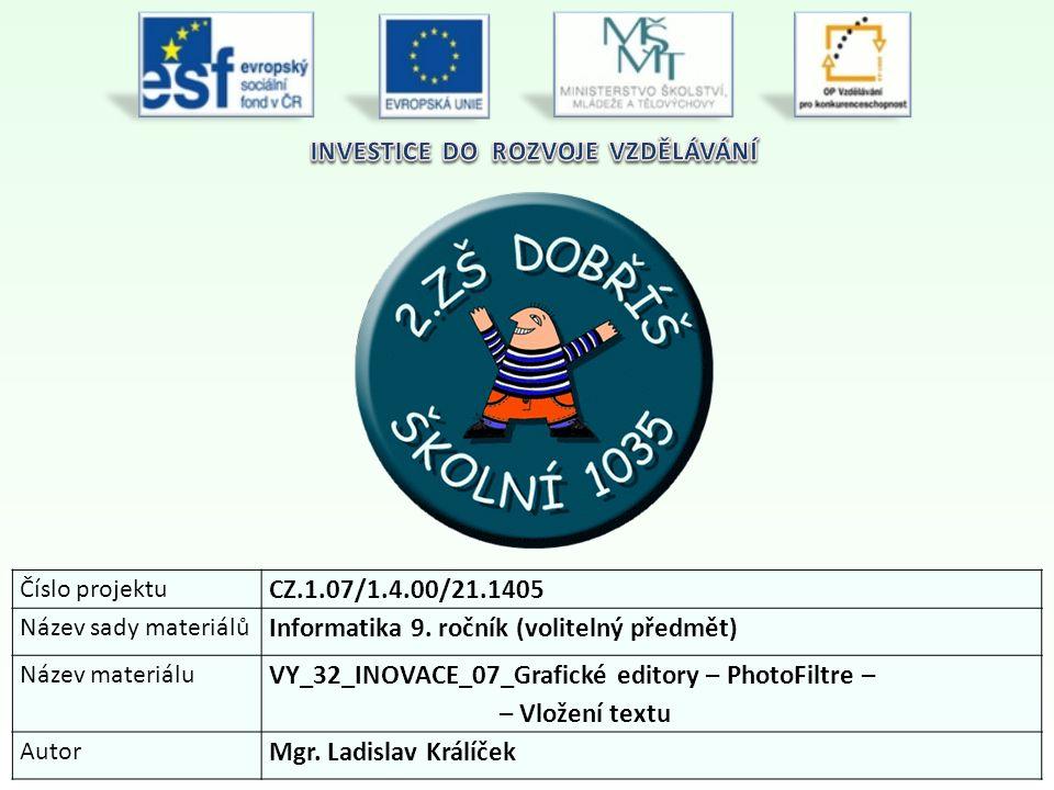 Číslo projektu CZ.1.07/1.4.00/21.1405 Název sady materiálů Informatika 9.