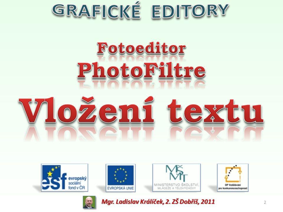 Číslo projektu CZ.1.07/1.4.00/21.1405 Název sady materiálů Informatika 9. ročník (volitelný předmět) Název materiálu VY_32_INOVACE_07_Grafické editory