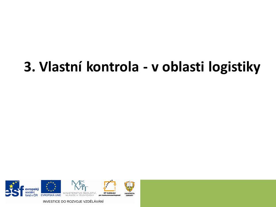 3. Vlastní kontrola - v oblasti logistiky