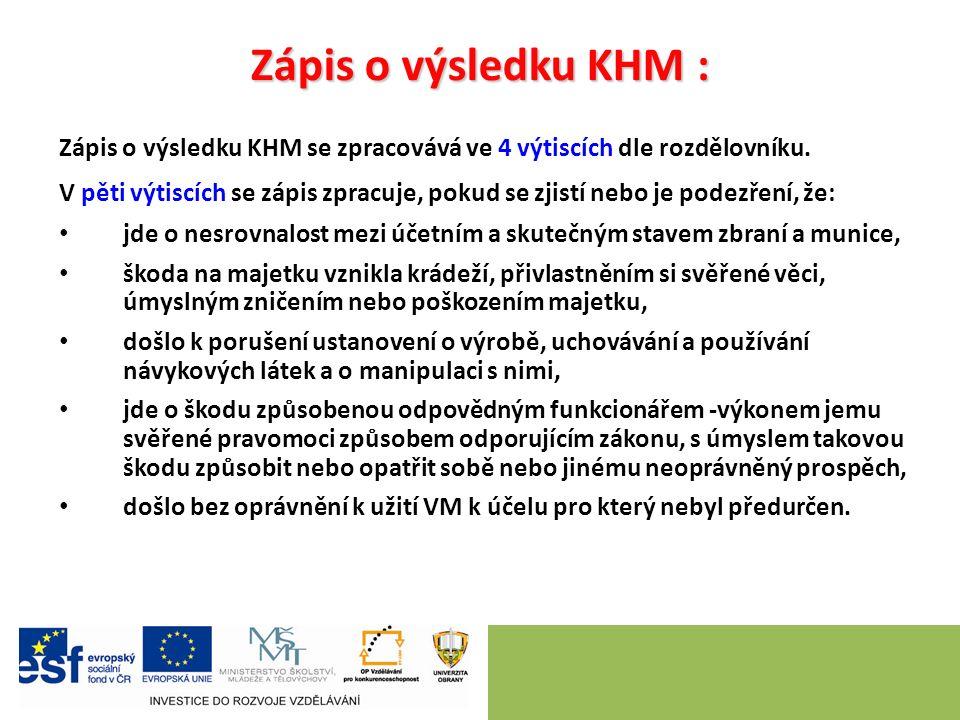 Zápis o výsledku KHM : Zápis o výsledku KHM se zpracovává ve 4 výtiscích dle rozdělovníku.