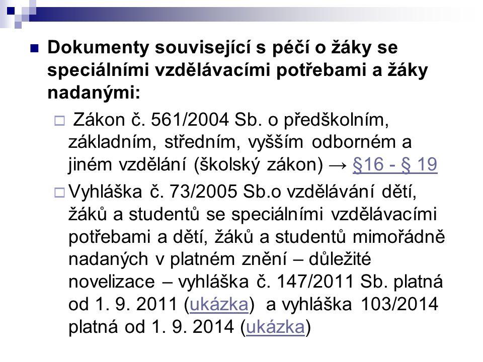 Dokumenty související s péčí o žáky se speciálními vzdělávacími potřebami a žáky nadanými:  Zákon č.