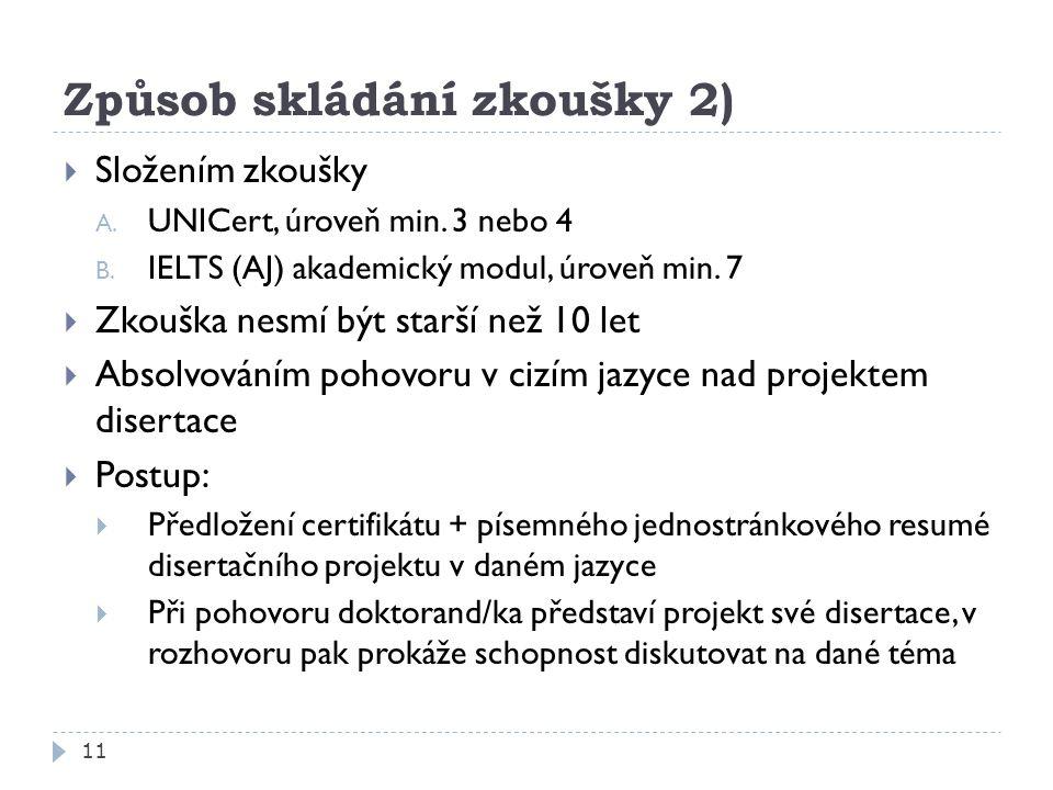 Způsob skládání zkoušky 2) 11  Složením zkoušky A.