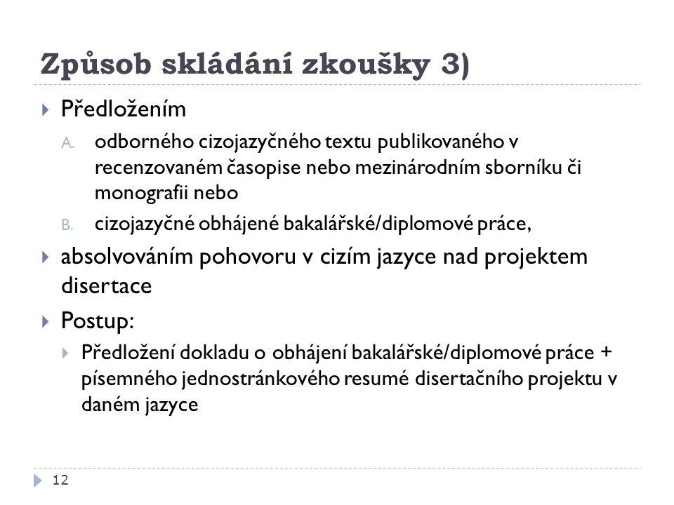 Způsob skládání zkoušky 3)  Předložením A.