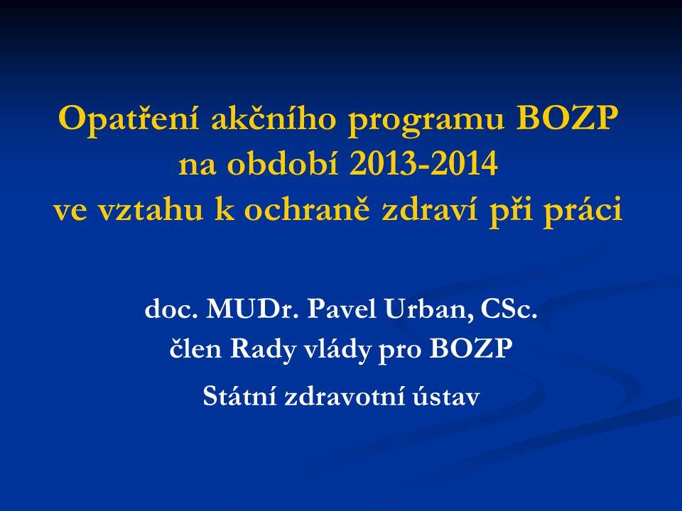 Opatření akčního programu BOZP na období 2013-2014 ve vztahu k ochraně zdraví při práci doc.
