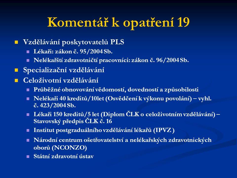 Komentář k opatření 19 Vzdělávání poskytovatelů PLS Lékaři: zákon č.